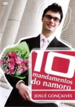 Dvd Pr Josue Goncalves Os 10 Mandamentos do Namoro (DVD Em Midia Prata)