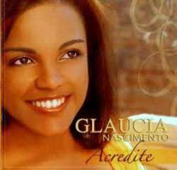 Cd Glaucia Nascimento Acredite